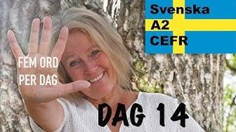 Dag 14 - Fem ord per dag - Lär dig svenska - A2-nivån CEFR - Learn Swedish