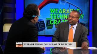 Wearable Technology- Arise Xchange News - Ari Zoldan
