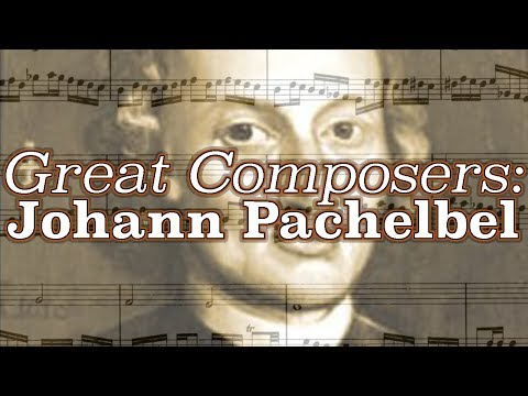 Great Composers: Johann Pachelbel