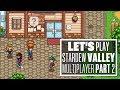 Let's Play Stardew Valley Multiplayer - THE SPLINTER FARM SAGA!