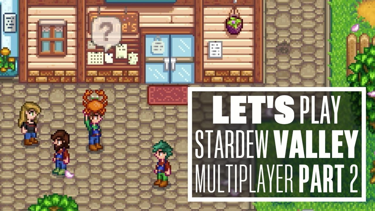 Let's Play Stardew Valley Multiplayer - THE SPLINTER FARM SAGA!