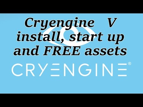 Cryengine V - getting FREE assets in and easy start up.