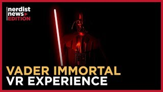 Why Vader Immortal is the Most Immersive STAR WARS Experience Yet (Nerdist News Edition)