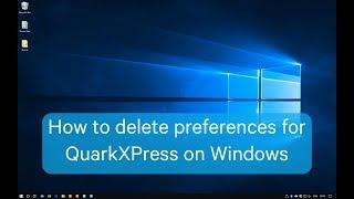 How to delete preferences (Windows)