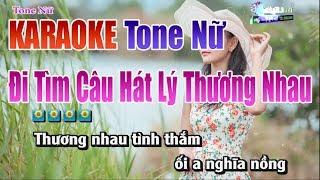 Đi Tìm Câu Hát Lý Thương Nhau || Karaoke Tone Nữ - Nhạc Sống Thanh Ngân