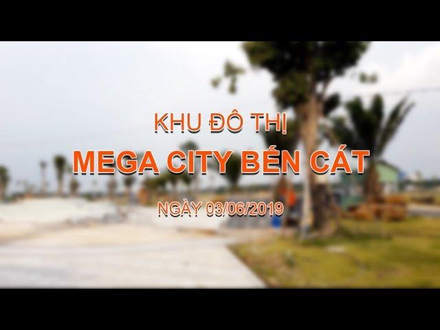 Khu đô thị Mega City Bến Cát - Cập nhật ngày 03/06/2019