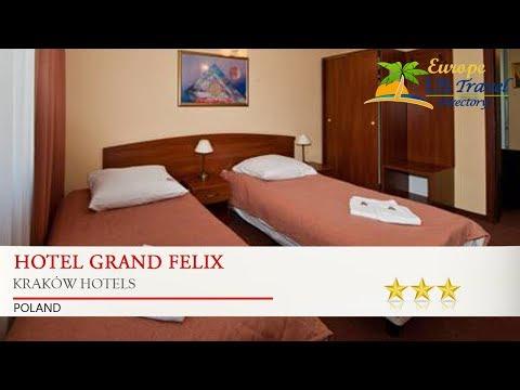 Hotel Grand Felix - Kraków Hotels, Poland