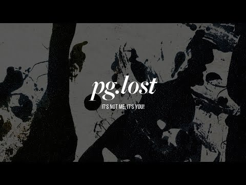 pg.lost - It's Not Me, It's You! - Full Stream