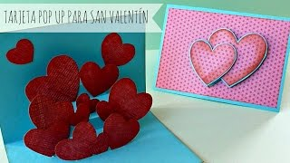 Tarjeta Pop up para San Valentín, Manualidades para San Valentín, Tarjeta para Regalar