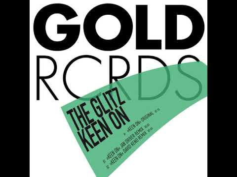 The Glitz Keen On Jan Driver Remix