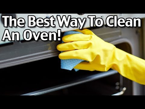 Best Way To Clean An Oven - How To Clean An Oven Easily And Quickly!