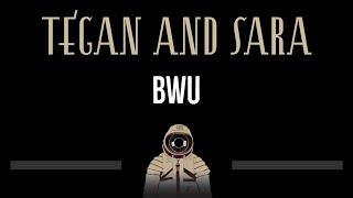 Tegan and Sara • BWU (CC) 🎤 [Karaoke] [Instrumental Lyrics]