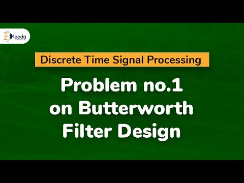 Problem no.1 on Butterworth Filter Design.