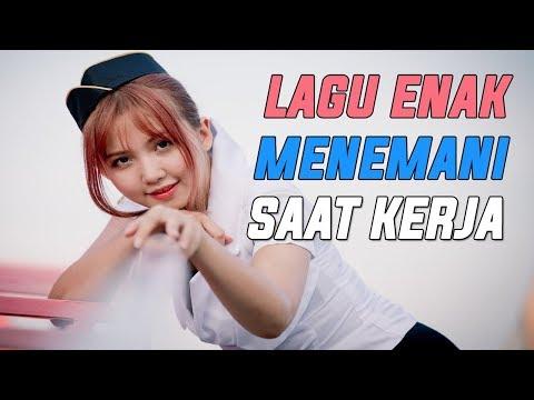 Lagu Enak Menemani Saat Kerja 2018 - Dangdut Paling Enak Waktu Bekerja