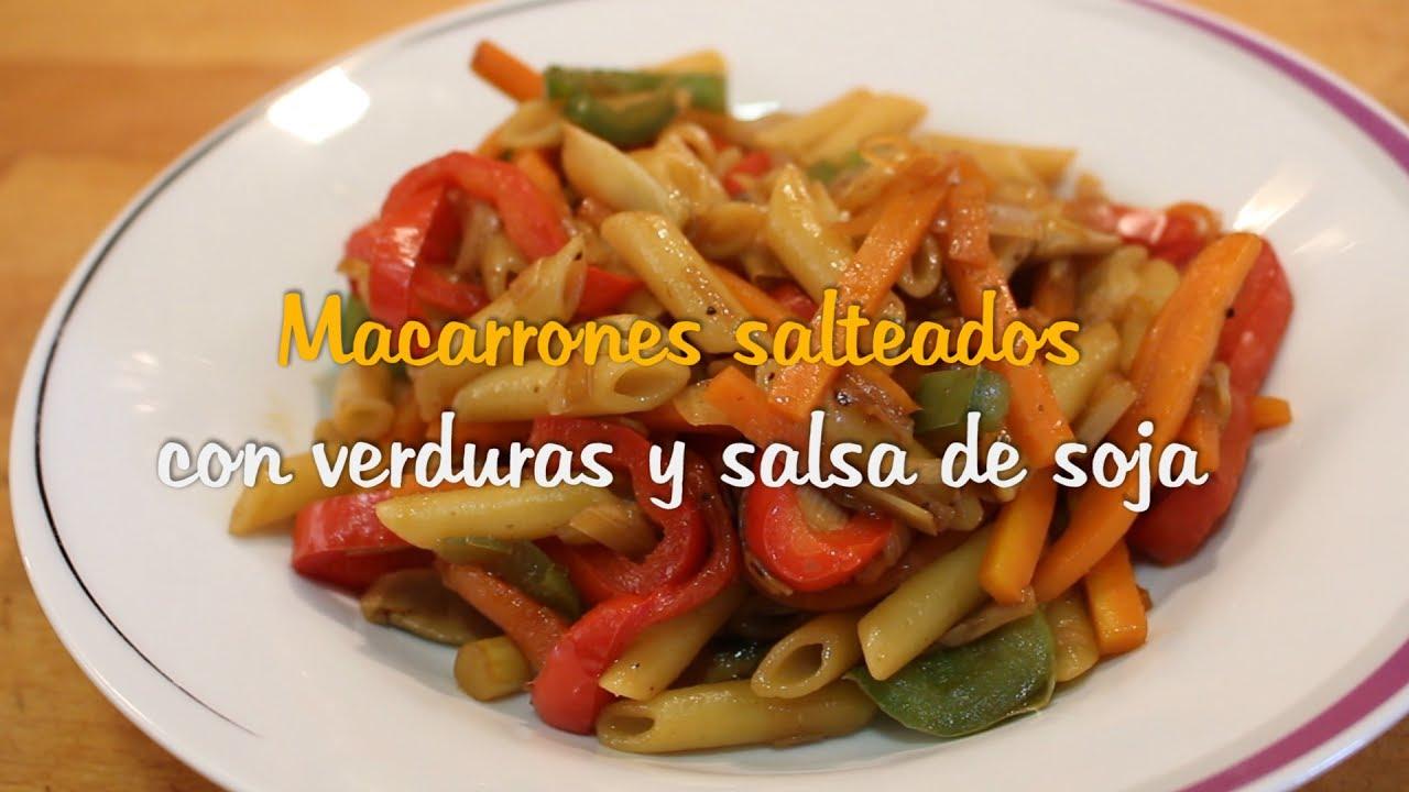 Macarrones Salteados Con Verduras Y Salsa De Soja Youtube