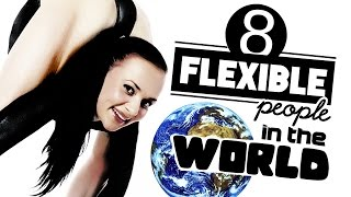 8 Most Flexible People In The World