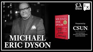Virtual Ideas Exchange with Michael Eric Dyson in Conversation with Erika D Smith, Sponsored by CSUN
