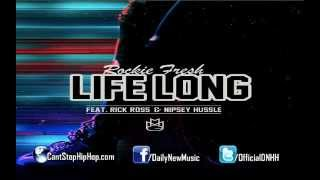 Rockie Fresh - Life Long (Feat. Rick Ross & Nipsey Hussle)