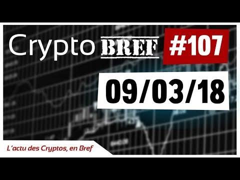 cryptobref #107 - 09/03/18 - l'actu des crypto-monnaies en bref - enregistré vers 18h08
