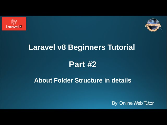 Learn Laravel 8 Beginners Tutorial #2 - About Folder Structure in details