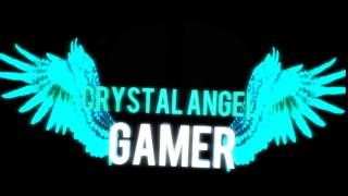 Crystal Angel GaMeR's new Intro!!
