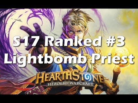 Hearthstone: Lightbomb Priest - Priests Can Outlast Well [Season 17 Constructed #3]