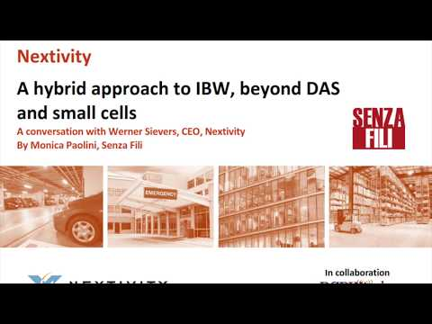 Beyond DAS and small cells. A conversation with Werner Sievers, CEO, Nextivity