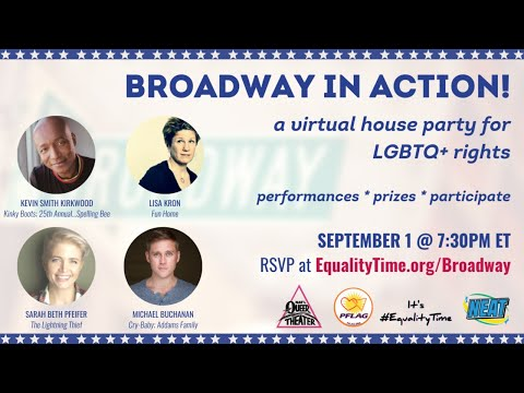 Broadway in Action! A Virtual House Party for LGBTQ+ Rights