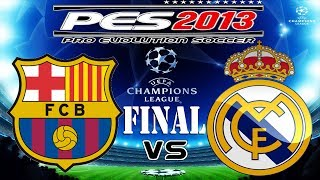 PES 2013 UEFA Champions League FINAL FC Barcelona vs Real Madrid C.F.
