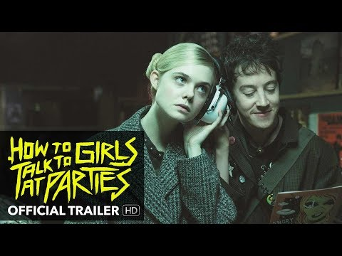 HOW TO TALK TO GIRLS AT PARTIES Trailer [HD] Mongrel Media