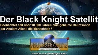 """Der """"Black Knight Satellite"""" der Ancient Aliens und ein 1955 explodiertes UFO im Erdorbit!"""