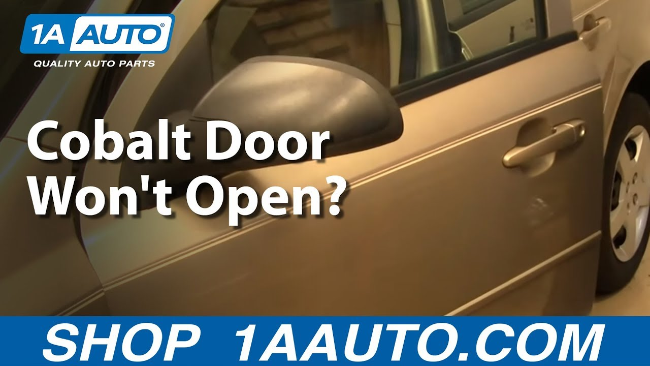 Cobalt Door Won\'t Open? Here Is How To fix it. - YouTube