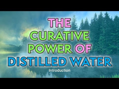 The Curative Power of Distilled Water Introduction | Dr. Robert Cassar