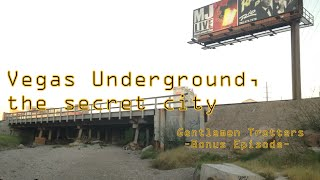 Las Vegas Underground, the secret city -Gentlemen Trotters- Bonus Episode