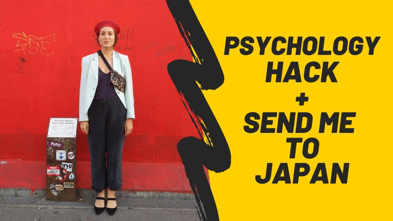 Little Psychology Hack + How you can send me to Japan
