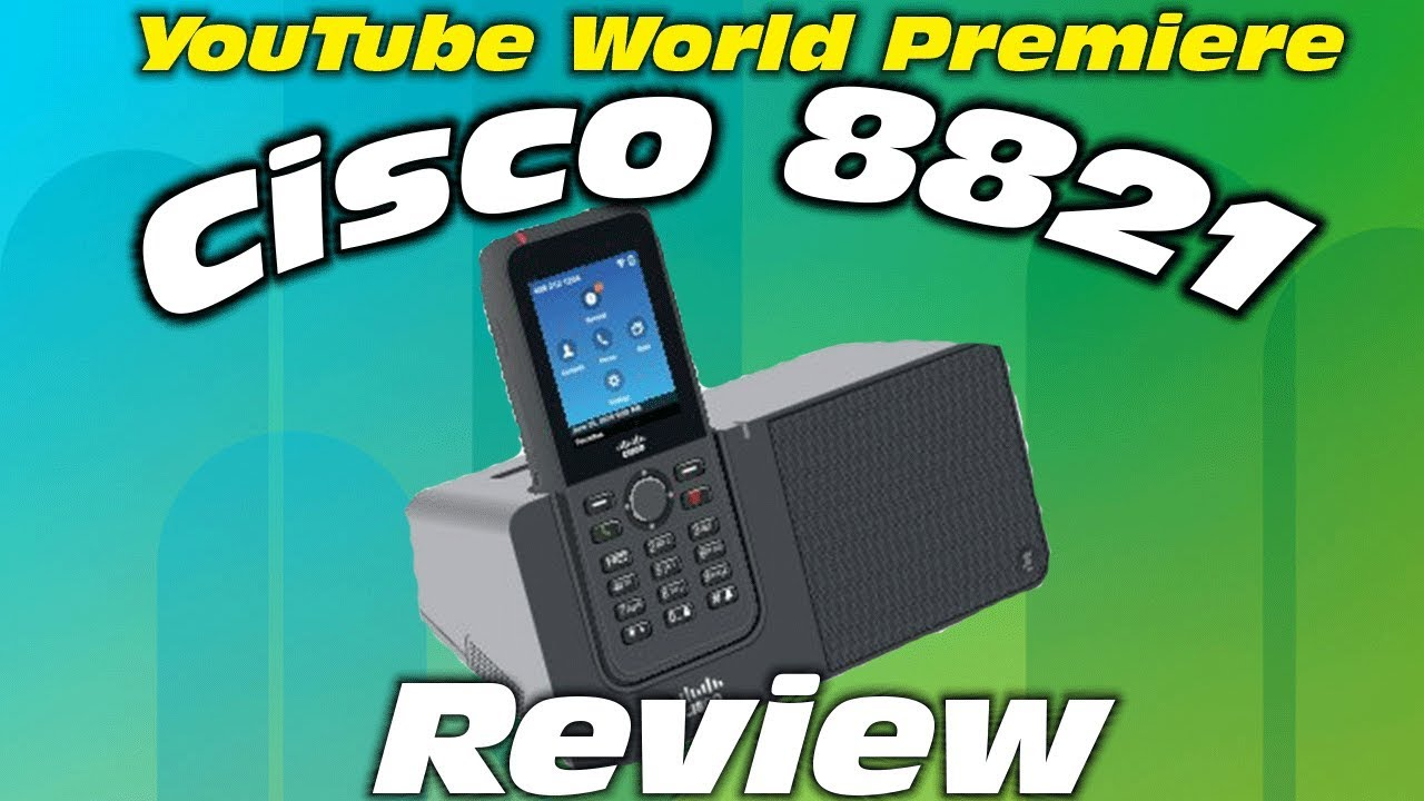 Cisco 8821 WiFi Phone – A YouTube World Premiere Review