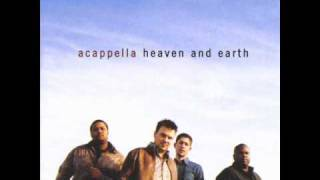 Acappella - Give Me Jesus