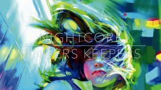 Nightcore - Finders Keepers【Miriam Bryant】(+ Lyrics)