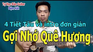 Gợi Nhớ Quê Hương Guitar Hướng Dẫn Đệm Hát Và Các Nốt Intro Dễ Nhất Để Tự Học Đàn
