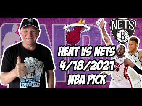 Miami Heat vs Brooklyn Nets 4/18/21 Free NBA Pick and Prediction NBA Betting Tips