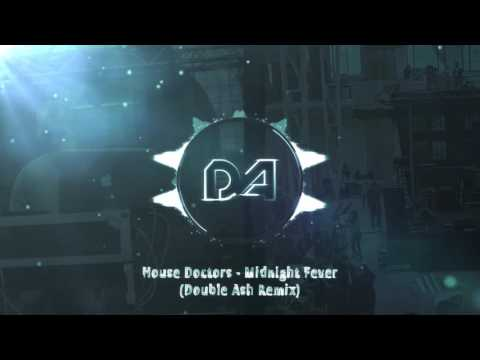 House Doctors - Midnight Fever (Double Ash Remix) mp3