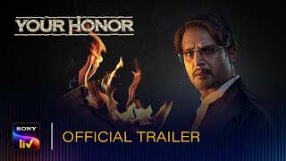 Your Honor | SonyLIV Originals | Streaming Now