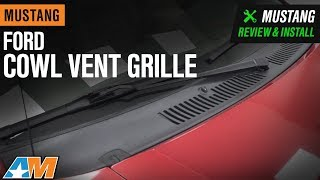 1999-2004 Mustang Ford Cowl Vent Grille Review & Install