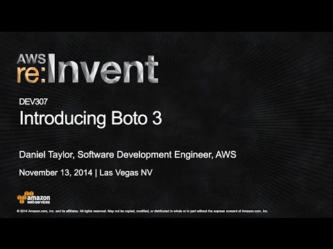AWS re:Invent 2014 | (DEV307) Introduction to Version 3 of the AWS SDK for Python (Boto)