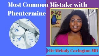 The Most Common Mistake Patients Make with Phentermine