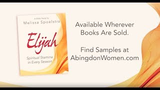 Elijah Bible Study by Melissa Spoelstra – Promotional Video