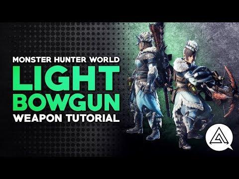 Monster Hunter World | Light Bowgun Tutorial