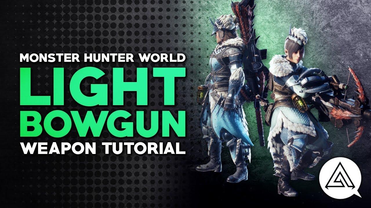 Monster Hunter: World Light Bowgun Guide And Meta Builds - Honey