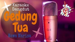 Download Gedung Tua - Wawa Marisa (Karaoke Dangdut Lirik Tanpa Vocal)