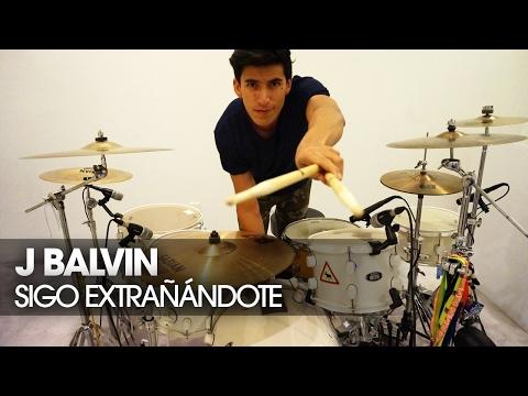 SIGO EXTRAÑÁNDOTE - J BALVIN   Drum Remix